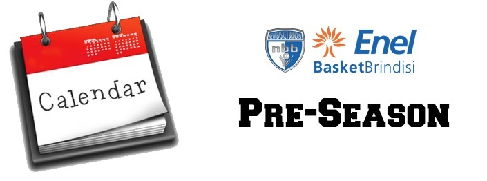 Calendario Pre-Season Enel Basket Brindisi