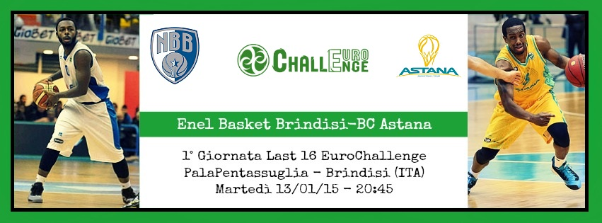 Enel Basket Brindisi-BC Astana - Last 16 EuroChallenge Gruppo I (La Stella Del Sud)